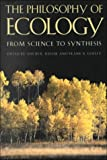 img - for The Philosophy of Ecology: From Science to Synthesis book / textbook / text book