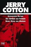echange, troc Andreas Jerrentrup - Jerry Cotton. Brennendes Harlem. Das Blutbad von Orlando. Unser Mann aus Moskau.