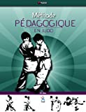 La Methode Pedagogique en Judo