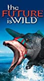 Future Is Wild [VHS] [Import]