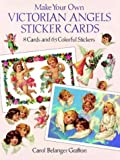 Make Your Own Victorian Angels Sticker Cards: 8 Cards and 63 Colorful Stickers (Make Your Own Sticker Cards)