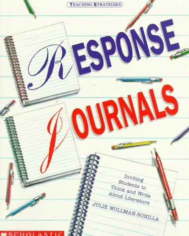 Response Journals: Inviting Students to Think and Write About Literature (Teaching Strategies), Julie Wollman-Bonilla