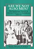 Are We Not Also Men?: The Samkange Family and African Politics in Zimbabwe, 1920-64 (Social History of Africa) (0852556683) by Ranger, Terence