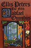 Ellis Peters The Fifth Cadfael Omnibus: The Rose Rent, The Hermit of Eyton Forest, The Confession of Brother Haluin: