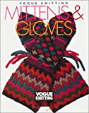 Vogue Knitting Mittens and Gloves (Vogue Knitting on the Go)