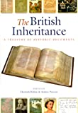 img - for The British Inheritance: A Treasury of Historic Documents book / textbook / text book