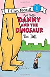 Danny and the Dinosaur: Too Tall (I Can Read Level 1)