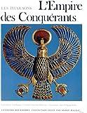 L'empire des conquérants : L'egypte au nouvel empire, 1560-1070 avant Jésus-Christ