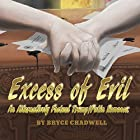 Excess of Evil: An Alternatively Factual Trump/Putin Romance Hörbuch von Bryce Chadwell Gesprochen von: Bryce Chadwell
