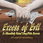 Excess of Evil: An Alternatively Factual Trump/Putin Romance | Bryce Chadwell
