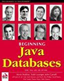 img - for Beginning Java Databases: JDBC, SQL, J2EE, EJB, JSP, XML book / textbook / text book