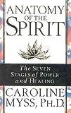 Anatomy of the Spirit (0733800335) by Caroline Myss PhD