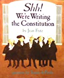 Shh! We're Writing the Constitution, Grades 4 (0153143800) by Jean Fritz