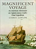 Magnificent Voyage: An American Adventurer on Captain James Cook's Final Expedition