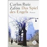 "Das Spiel des Engels: Romanvon ""Carlos Ruiz Zaf�n"""