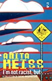 Anita Heiss I'm Not Racist, But ...: A Collection of Social Observations (Salt Modern Poets)