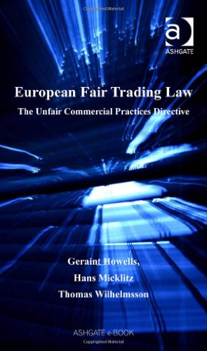 European Fair Trading Law: The Unfair Commercial Practices Directive (Markets and the Law)