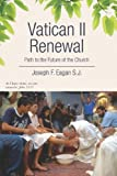 img - for By Joseph F. Eagan S.J. Vatican II Renewal, Path to the Future of the Church: NA (NA) [Paperback] book / textbook / text book