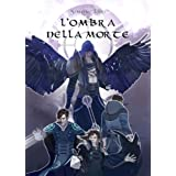 L'Ombra della Morte (La Chiamata del Destino - Volume 2)di Simone Lari