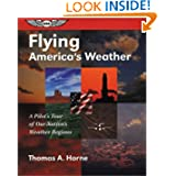 Flying America's Weather: A Pilot's Tour of Our Nation's Weather Regions (General Aviation Reading series)