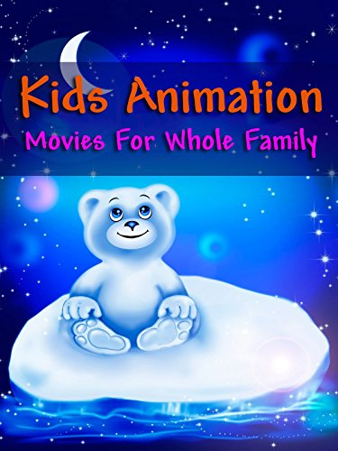 Kids Animation - Movies for Whole Family