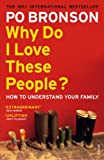 Why Do I Love These People?: How to Understand Your Family