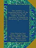 Our country : a household history of the United States for all readers, from the discovery of America to the present time Volume 4