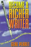Become a Richer Writer: Shift Your Writing Career into High Gear