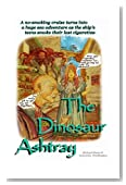"""The Dinosaur Ashtray: A """"Quit Smoking"""" cruise turns into a huge sea adventure as the ship's teens smoke their last cigarettes-"""
