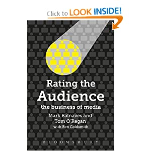 Rating the Audience: The Business of Media: Mark Balnaves, Tom O'Regan, Ben Goldsmith: 9781849663410: Amazon.com: Books