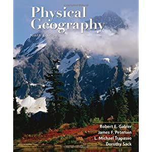 Physical Geography Robert E. Gabler, James F. Petersen, L. Michael Trapasso and Dorothy Sack
