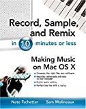 img - for Record, Sample, and Remix in 10 Minutes or Less book / textbook / text book