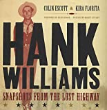 Hank Williams: Snapshots From The Lost Highway (1903985110) by Escott, Colin