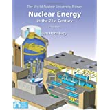 "Nuclear Energy in the 21st Century: The World Nuclear University Primervon ""Ian Hore-Lacy"""
