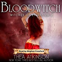Blood Witch: Witches of Etlantium, Book 2 Audiobook by Thea Atkinson Narrated by Meghan Crawford