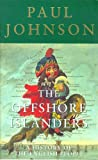 The Offshore Islanders: A History of the English People (0753805383) by Johnson, Paul