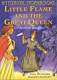 Historical Storybooks: Little Flame and The Great Queen: The Story Of Boudicca