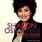 Sharon Osbourne Extreme Hörbuch von Sharon Osbourne Gesprochen von: Sharon Osbourne