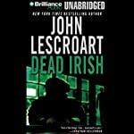 Dead Irish: A Dismas Hardy Novel (       UNABRIDGED) by John Lescroart Narrated by David Colacci