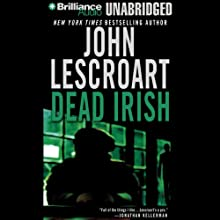 Dead Irish: A Dismas Hardy Novel Audiobook by John Lescroart Narrated by David Colacci