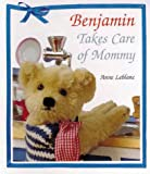 img - for Balloon: Benjamin Takes Care Of Mommy book / textbook / text book