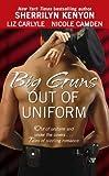 Big Guns Out of Uniform (0743482263) by Camden, Nicole