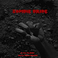 Zombie Bride: 31 Horrifying Tales From The Dead, Book 6 Audiobook by Drac Von Stoller Narrated by Michael A. Adashefski
