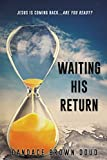 img - for WAITING HIS RETURN book / textbook / text book