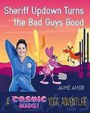 Sheriff Updown Turns the Bad Guys Good (Cosmic Kids Yoga Adventure)