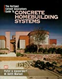 The Portland Cement Association's Guide to Concrete Homebuilding Systems