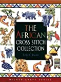 Trish Burr The African Cross Stitch Collection (Milner Craft) (Milner Craft Series)