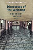 img - for Discourses of the Vanishing: Modernity, Phantasm, Japan 1st edition by Ivy, Marilyn (1995) Paperback book / textbook / text book