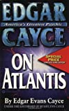 Edgar Cayce on Atlantis (Edgar Cayce Series) (0446351024) by Cayce, Edgar Evans