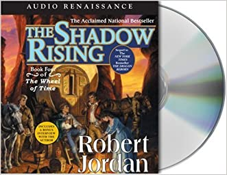 The Shadow Rising: Book Four of 'The Wheel of Time' written by Robert Jordan